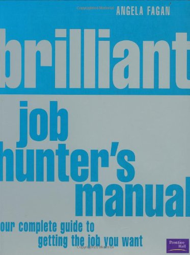 9780273663157: Brilliant Job Hunter's Manual: Your complete guide to getting the job you want