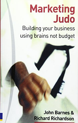 9780273663164: Marketing Judo: Building Your Business Using Brains Not Budget