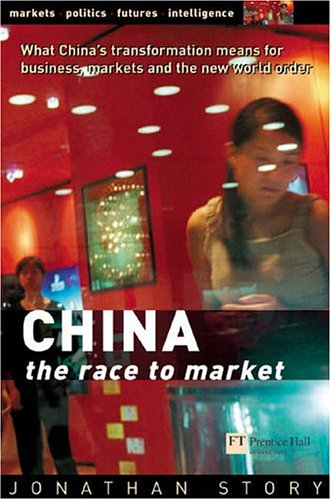 9780273663218: China: the race to Market