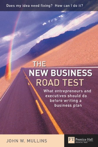 9780273663560: The New Business Road Test: What Every Entrepreneur Should Do Before Writing a Business Plan (Financial Times Series)