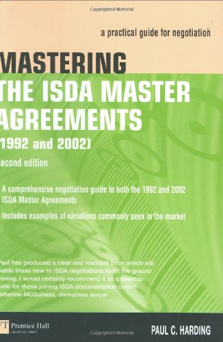9780273663959: Mastering the ISDA Master Agreements (1992 and 2002): a practical guide for negotiation (2nd Edition)