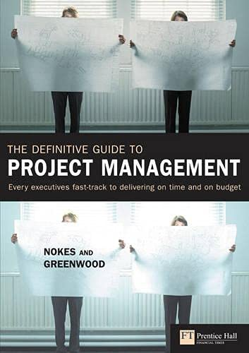 9780273663973: Definitive Guide to Project Management: Every Executive's Fast-Track to Delivering on Time and on Budget