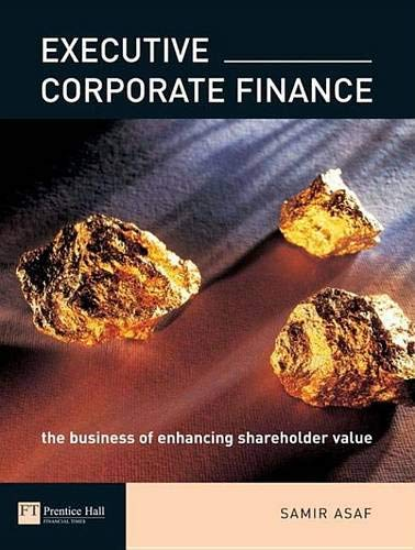 9780273675495: Executive Corporate Finance: The Business of enhancing shareholder value
