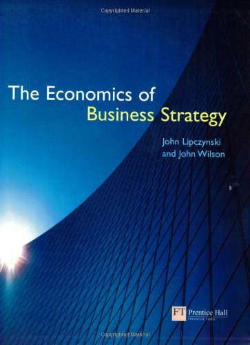 9780273676256: The Economics of Business Strategy