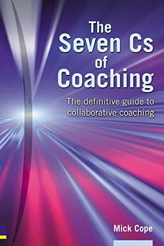 9780273681106: Seven Cs of Coaching: The Definitive Guide to Collaborative Coaching