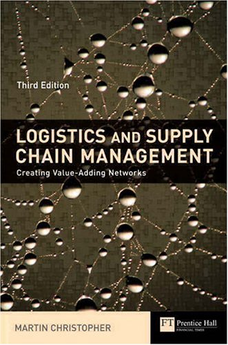 9780273681762: Logistics & Supply Chain Management: creating value-adding networks (Financial Times Series)
