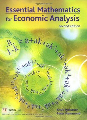 Essential Mathematics for Economic Analysis (2nd Edition): Hammond, Peter, Sydsaeter,