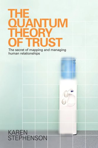 9780273681861: Quantum Theory of Trust : The Secret of Mapping and Managing Human Relationships (