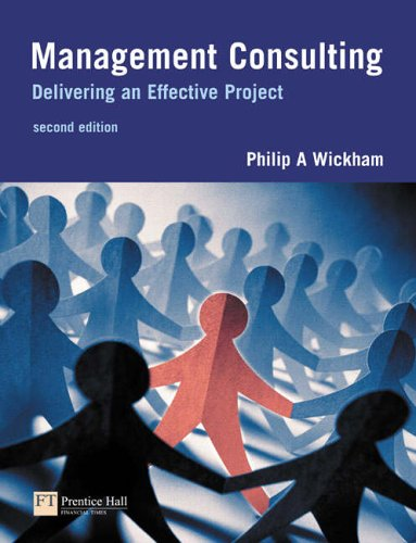 9780273683476: Management Consulting: Delivering an Effective Project: A Practical Guide for Business Students
