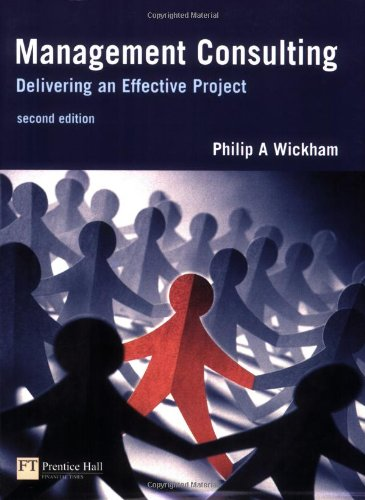 9780273683476: Management Consulting: Delivering an Effective Project (2nd Edition)