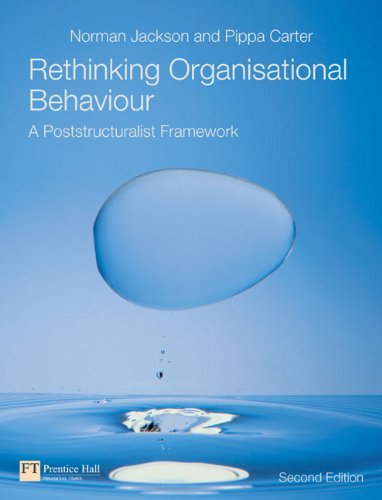 9780273683599: Rethinking Organisational Behaviour: A Post-Structuralist Framework (2nd Edition)