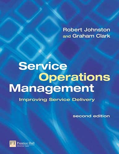 9780273683674: Service Operations Management: Improving Service Delivery (2nd Edition)