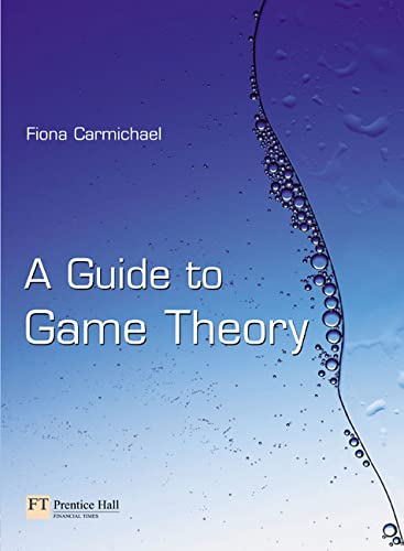 9780273684961: Guide to Game Theory