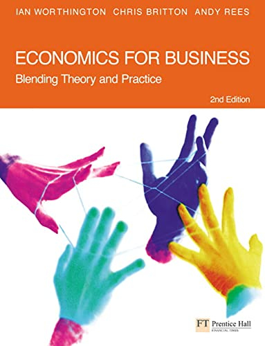 9780273685609: Economics for Business: Blending Theory and Practice