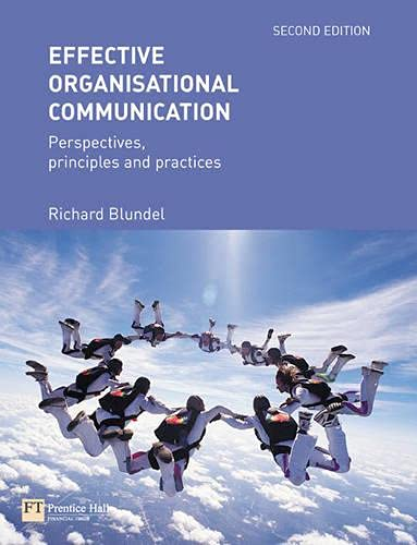 9780273685692: Effective Organisational Communication: Perspectives, principles and practices