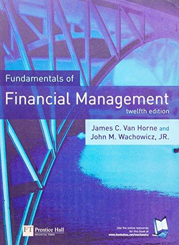 Fundamentals of Financial Management (12th Edition): Van Horne, James