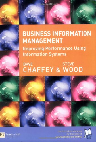 Business Information Management: Improving Performance using Information: Chaffey, Dave