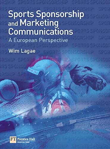 9780273687061: Sports Sponsorship and Marketing Communications: A European Perspective