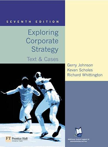 Exploring Corporate Strategy: Text & Cases (7th: Gerry Johnson, Kevan