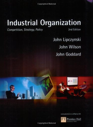 9780273688020: Industrial Organisation: Competition, Strategy, Policy, 2nd Edition