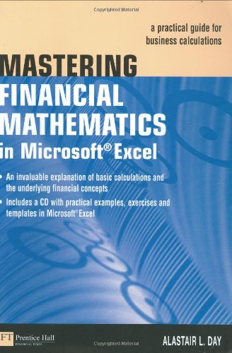 Mastering Financial Mathematics in Microsoft Excel: A: Day, Alastair