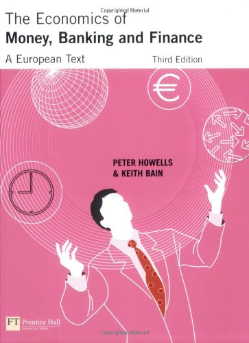 9780273693390: The Economics Of Money, Banking And Finance: A European Text