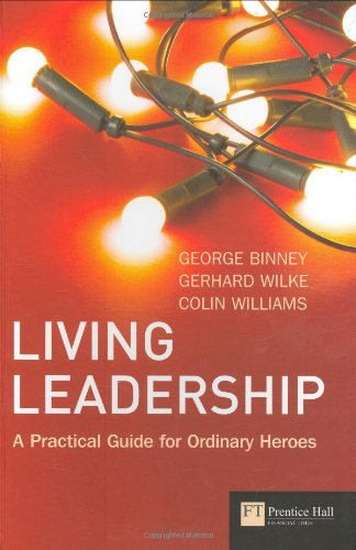 9780273693741: Living Leadership: This is What it Takes, and This is How it Feels (Financial Times Series)