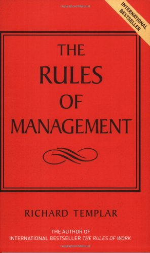 9780273695165: The Rules Of Management: The Definitive Code To Managerial Success (The Rules Series)