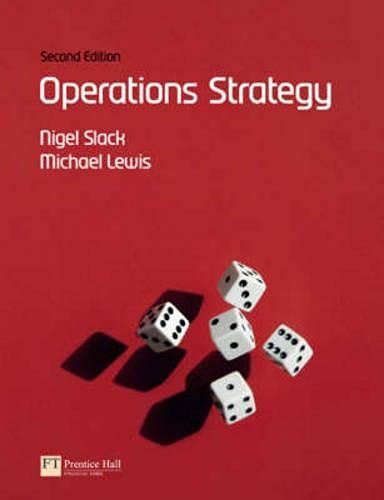 Operations Strategy (2nd Edition): Nigel Slack; Mike Lewis