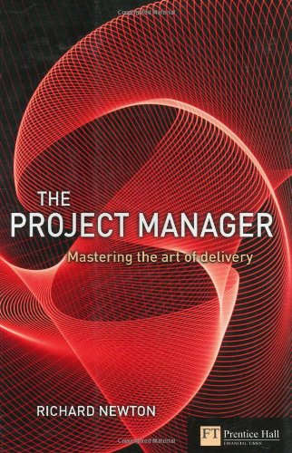 9780273701736: Project Manager: Mastering the Art of the Delivery