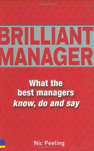 9780273702139: Brilliant Manager: What the Best Managers Know, Do & Say
