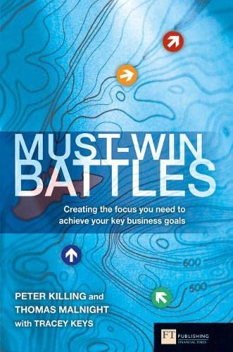 9780273704577: Must-Win Battles: Creating the Focus You Need to Achieve Your Key Business Goals (Financial Times Series)