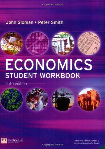 Economics: Student Workbook: Mr John Sloman,