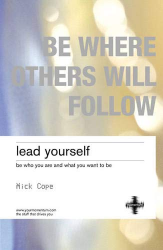 9780273707844: Lead Yourself: Be Who You Are & What You Want to Be