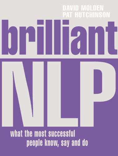 9780273707899: Brilliant NLP: What the most successful people know, say and do
