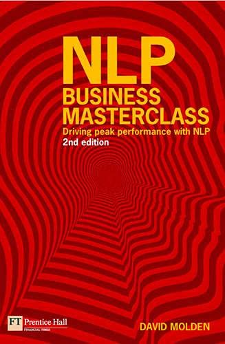 9780273707905: NLP Business Masterclass: Driving peak performance with NLP (2nd Edition)
