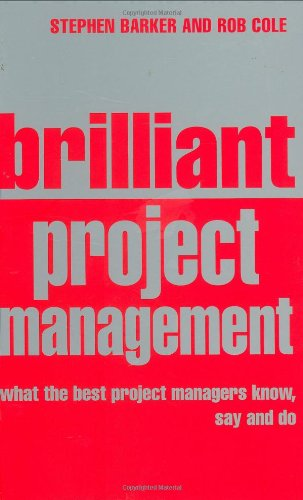 9780273707936: Brilliant Project Management: What the best project managers know, say and do