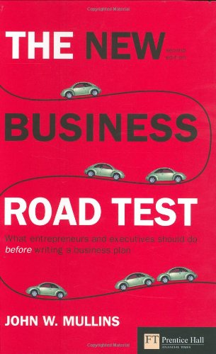 9780273708056: The new business road test: What entrepreneurs and executives should do before writing a business plan (2nd Edition)
