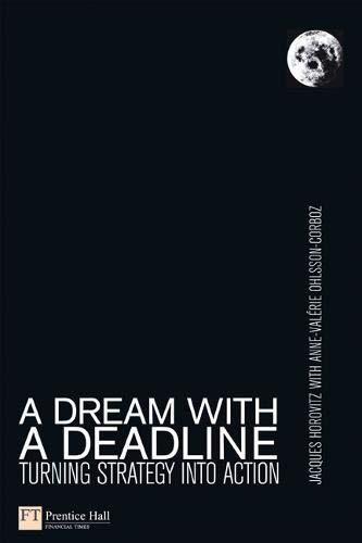 9780273708681: A Dream With a Deadline: Turning Strategy Into Action