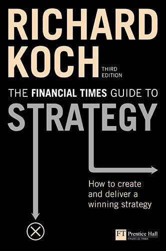 9780273708773: The Financial Times Guide to Strategy: How to Create And Deliver a Winning Strategy