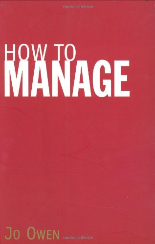 9780273709756: How to Manage: The Art of Making Things Happen