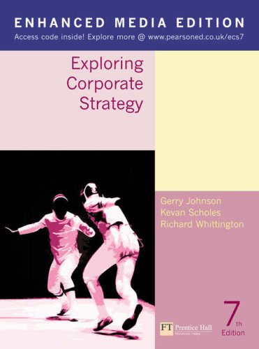 EXPLORING CORPORATE STRATEGY: ENHANCED MEDIA EDITION: PROF GERRY JOHNSON,