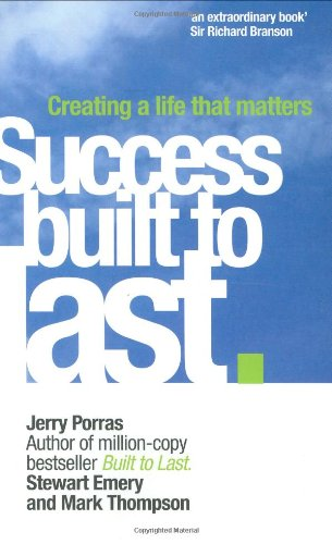 9780273710431: Success Built to Last: Creating a life that matters (Financial Times Series)