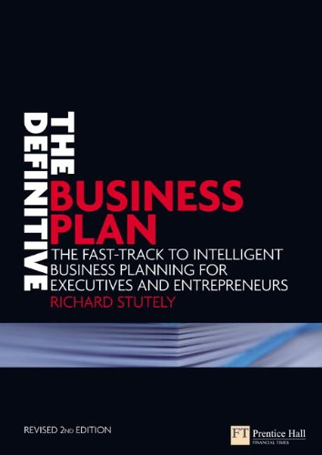 9780273710967: The Definitive Business Plan: The Fast Track to Intelligent Business Planning for Executives and Entrepreneurs (Financial Times Series)