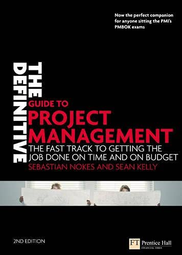 9780273710974: The Definitive Guide to Project Management: The Fast Track to Getting the Job Done on Time and on Budget