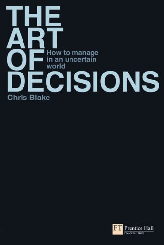 9780273710998: The Art of Decisions: How to manage in an uncertain world