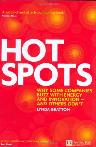 9780273711469: Hot Spots: Why Some Companies Buzz with Energy and Innovation - and Others Don't