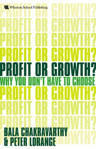 9780273711728: Profit or Growth?: Why You Don't Have to Choose