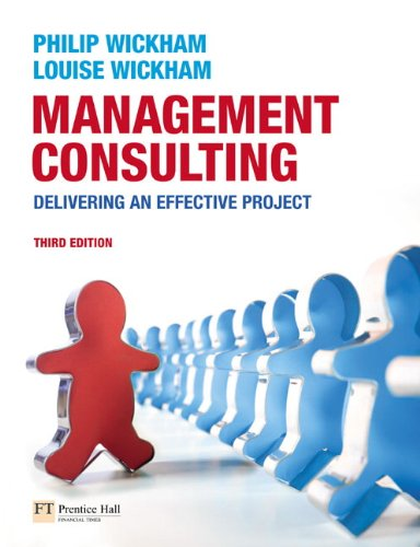 9780273711841: Management Consulting: Delivering an Effective Project (3rd Edition)