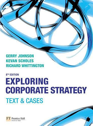 exploring corporate strategy case Exploring corporate strategy: text and cases by prof gerry johnson financial times/ prentice hall, 2006 this book has soft covers ex-library, with usual stamps and markings, in fair condition, suitable as a study copy.